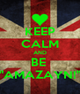 """KEEP CALM AND BE  """"AMAZAYN!"""" - Personalised Poster A4 size"""