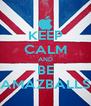 KEEP CALM AND BE AMAZBALLS - Personalised Poster A4 size