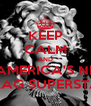KEEP CALM AND BE AMERICA'S NEXT DRAG SUPERSTAR - Personalised Poster A4 size