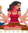 KEEP CALM AND BE AN A LOQUILLA  - Personalised Poster A4 size