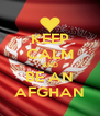 KEEP CALM AND BE AN AFGHAN - Personalised Poster A4 size
