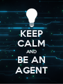 KEEP CALM AND BE AN AGENT - Personalised Poster A4 size