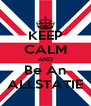 KEEP CALM AND Be An ALLSTATIE - Personalised Poster A4 size