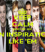 KEEP CALM AND BE AN AN INSPIRATION LIKE 'EM - Personalised Poster A4 size