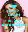 KEEP CALM AND BE AN ARIANATOR - Personalised Poster A4 size