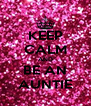 KEEP CALM AND BE AN AUNTIE - Personalised Poster A4 size
