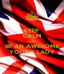 KEEP CALM AND BE AN AWESOME YOUNG LADY - Personalised Poster A4 size