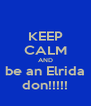 KEEP CALM AND be an Elrida don!!!!! - Personalised Poster A4 size