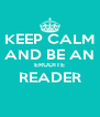 KEEP CALM AND BE AN ERUDITE READER  - Personalised Poster A4 size