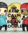 KEEP CALM AND BE AN N-DUBLET - Personalised Poster A4 size