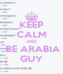 KEEP CALM AND  BE ARABIA GUY - Personalised Poster A4 size