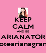 KEEP CALM AND BE ARIANATOR #votearianagrande - Personalised Poster A4 size