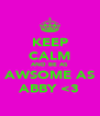 KEEP CALM AND BE AS AWSOME AS ABBY <3 - Personalised Poster A4 size