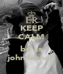 KEEP CALM AND be as john lennon - Personalised Poster A4 size