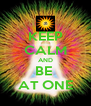 KEEP CALM AND BE  AT ONE - Personalised Poster A4 size