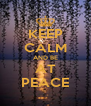 KEEP CALM AND BE AT PEACE - Personalised Poster A4 size