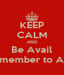 KEEP CALM AND Be Avail and remember to Aux Out - Personalised Poster A4 size
