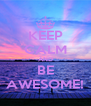 KEEP CALM AND BE AWESOME! - Personalised Poster A4 size
