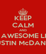 KEEP CALM AND BE AWESOME LIKE AUSTIN McDANIEL - Personalised Poster A4 size