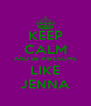 KEEP CALM AND BE AWESOME LIKE JENNA - Personalised Poster A4 size