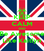 KEEP CALM AND Be Awesome Like Kaitlyn - Personalised Poster A4 size