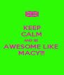 KEEP CALM AND BE  AWESOME LIKE  MACY!!! - Personalised Poster A4 size