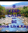 KEEP CALM AND BE Awsome Like Kayleen - Personalised Poster A4 size