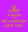KEEP CALM AND BE AWSUM LIKE 10A - Personalised Poster A4 size
