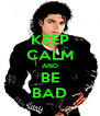 KEEP CALM AND BE BAD - Personalised Poster A4 size