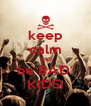 keep calm and be BAD  KIDS! - Personalised Poster A4 size