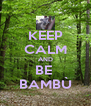 KEEP CALM AND BE  BAMBÙ - Personalised Poster A4 size