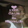 KEEP CALM AND Be BarbieLiah - Personalised Poster A4 size