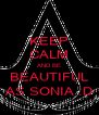 KEEP CALM AND BE BEAUTIFUL AS SONIA :D - Personalised Poster A4 size