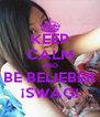 KEEP CALM AND BE BELIEBER ¡SWAG! - Personalised Poster A4 size