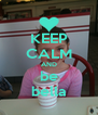 KEEP CALM AND be bella - Personalised Poster A4 size