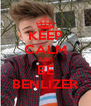 KEEP CALM AND BE BENLIZER - Personalised Poster A4 size