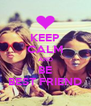KEEP CALM AND BE BEST FRIEND - Personalised Poster A4 size