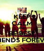 KEEP CALM AND BE BEST FRIENDS FOREVER - Personalised Poster A4 size