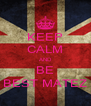 KEEP CALM AND BE BEST MATEZ - Personalised Poster A4 size