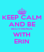 KEEP CALM AND BE BESTFIRENDS WITH ERIN - Personalised Poster A4 size