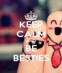 KEEP CALM AND BE BESTIES - Personalised Poster A4 size