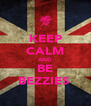 KEEP CALM AND BE BEZZIES  - Personalised Poster A4 size