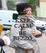 KEEP CALM AND BE BEZZO - Personalised Poster A4 size