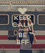 KEEP CALM AND BE BFF - Personalised Poster A4 size