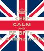 KEEP CALM AND BE BFFs  lyk Aalisha n Aisha - Personalised Poster A4 size
