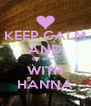 KEEP CALM AND BE BFFS WITH HANNA - Personalised Poster A4 size