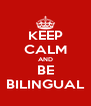 KEEP CALM AND BE BILINGUAL - Personalised Poster A4 size