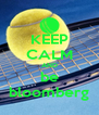 KEEP CALM AND be bloomberg - Personalised Poster A4 size