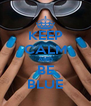 KEEP CALM AND BE BLUE - Personalised Poster A4 size