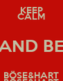 KEEP CALM AND BE  BÖSE&HART   BÖSE&HART  - Personalised Poster A4 size